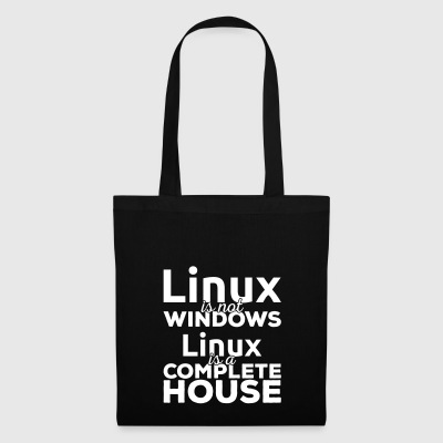 Linux is not Windows! Linux is a complete house! - Tote Bag