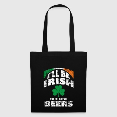 Moment! After a few beers I'm Irish - Tote Bag
