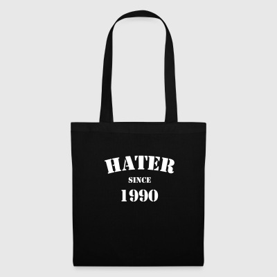 Hater Since 1990 - Tote Bag