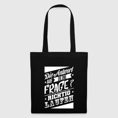 The answer to your question is running - Tote Bag