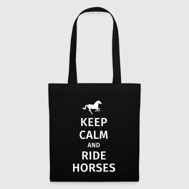 keep calm and ride horses - Stoffbeutel