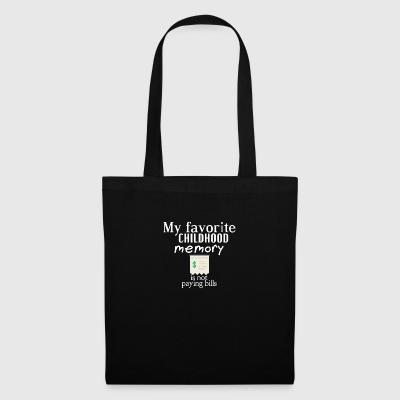 My favorite childhood is not paying bills - Tote Bag