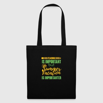 Teacher / School: Teaching Is Important but Summer - Tote Bag