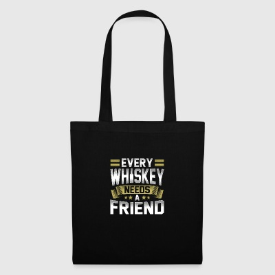 Each whiskey whiskey needs a friend's drinker - Tote Bag