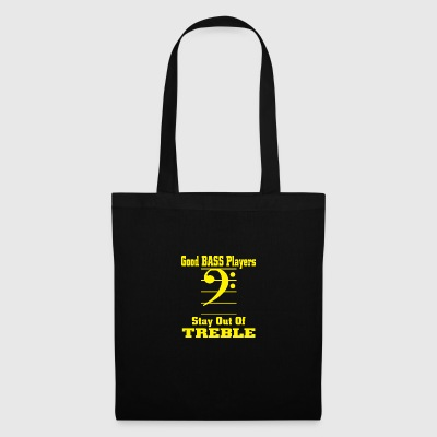 Bass players stay out of treble - Tote Bag