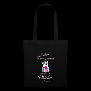 Unicorn queens are born in October - Tote Bag