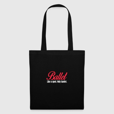 Ballet - Like a sport only harder - Tote Bag