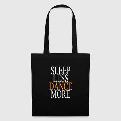 Sleep Less Dance More - white / orange - Tote Bag