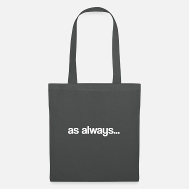 Always As always - Tote Bag