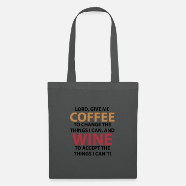 Lord, Give Me Coffee And Wine - Sac en tissu