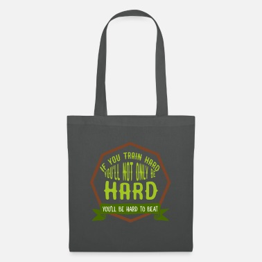 Trend If you train hard, you will not only har - Tote Bag