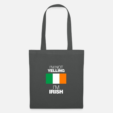 Yell im not yelling in irish - Tote Bag