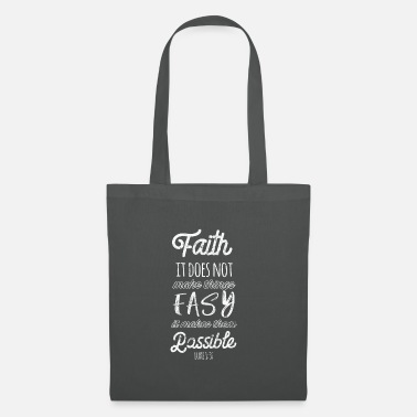Bible Faith makes everything possible Bible verse - Tote Bag