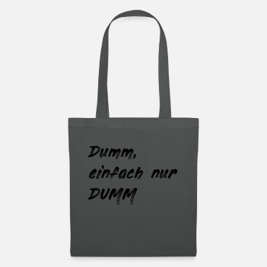Stupidity Stupid just stupid - Tote Bag