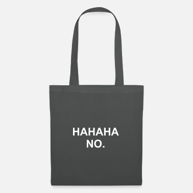 Haha haha no - Tote Bag