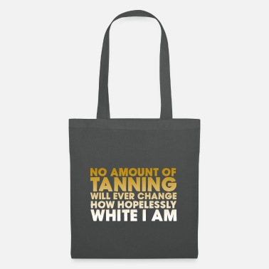 Tanning No Amount Of Tanning - Tote Bag