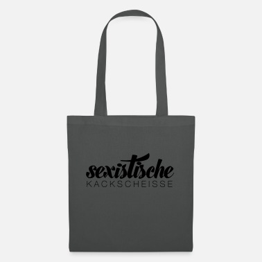 Sexist sexist shit - Tote Bag