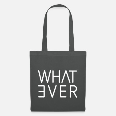 what ever - Tote Bag