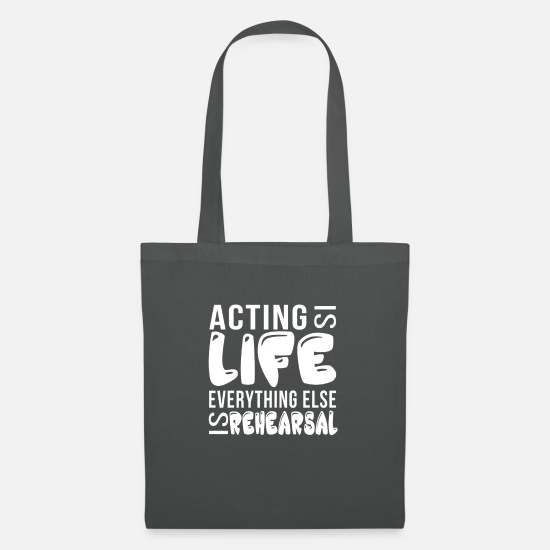 Acting Tee Bags & Backpacks - Acting - Acting is life everything else is - Tote Bag graphite grey