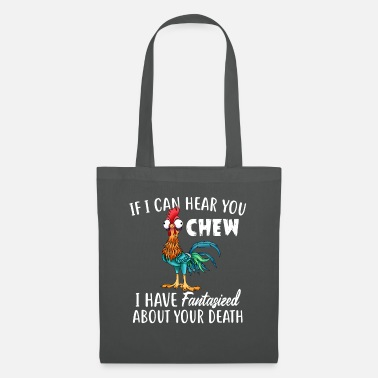 Fantasize Hear You Chew I Have Fantasized About Your Death - Tote Bag
