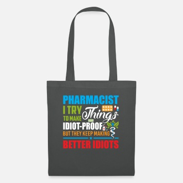 Makeup Pharmacist I Try To Make Things Idiot-Proof - Tote Bag