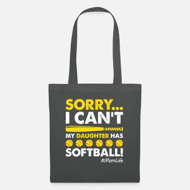 Quotes Sorry I Can't My Daughter Has Softball Funny Mom - Stoffbeutel