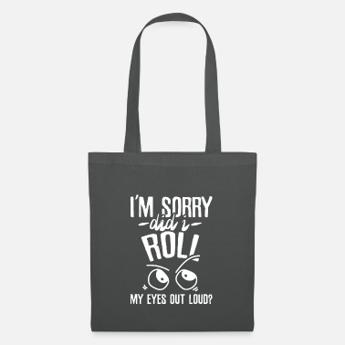 Sense I rolled my eyes out loud - Tote Bag