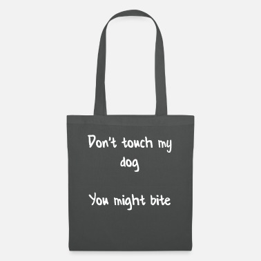 Friendship Do not touch my dog you might bite - Tote Bag