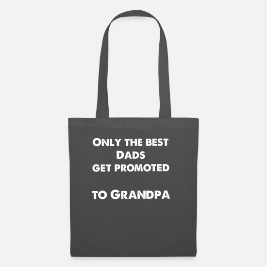 Love Bags & Backpacks - only the best dads get promoted to grandpa - Tote Bag graphite grey
