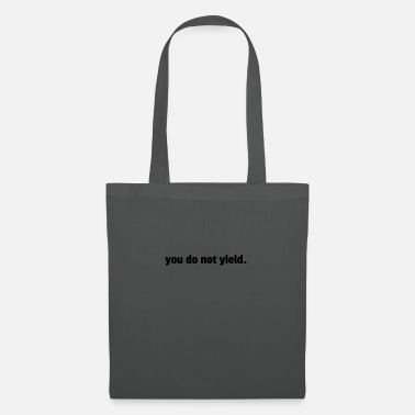 Yield You Do Not Yield. - Tote Bag
