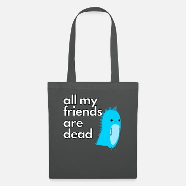 Dinosaur All my friends are dead - Tote Bag