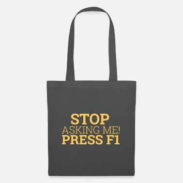Code Stop asking me! Press... | Tech Support - Tote Bag