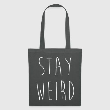 Stay Weird Funny Quote - Stoffveske