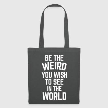 Be The Weird  - Tote Bag