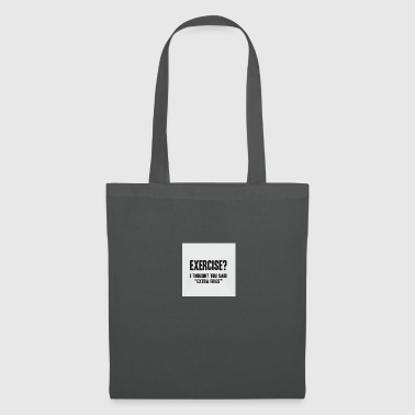 Exercise Exercise? - Tote Bag