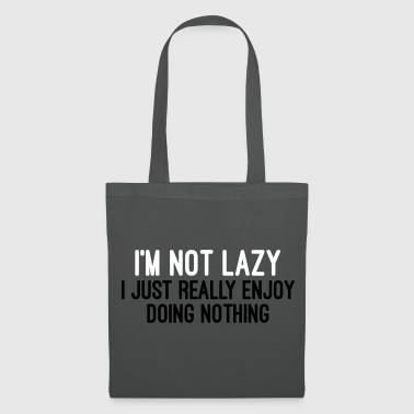 I'm Not Lazy - Tote Bag