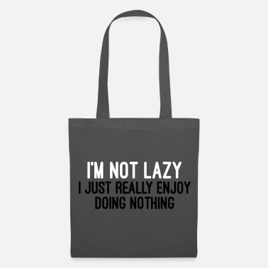Lazy I'm Not Lazy - Tote Bag