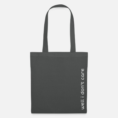 Well i do not care - Tote Bag
