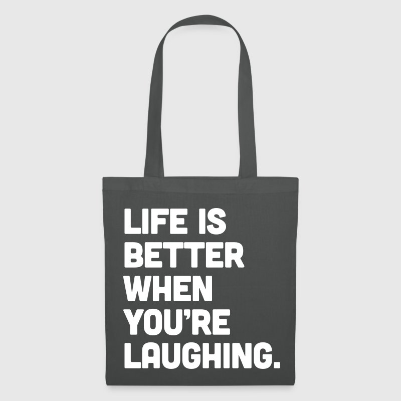 When You're Laughing Quote - Tote Bag
