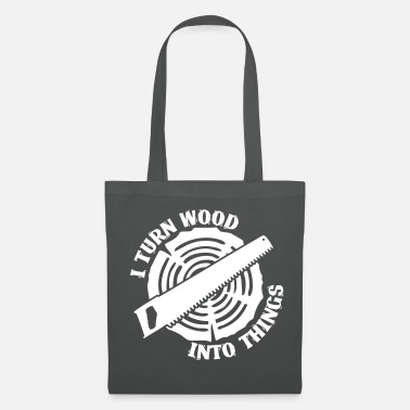Construction Worker I Turn Wood Into Things Craftsman Gift - Tote Bag