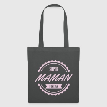 super maman for ever fête des mères - Tote Bag