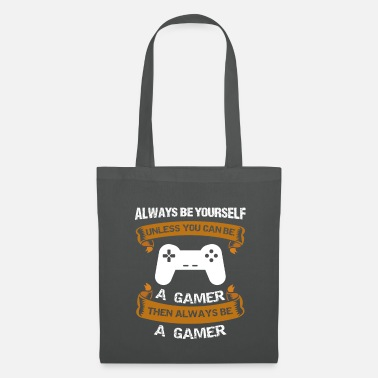 Super Gamer Be always yourself except you can be a gamer - Tote Bag