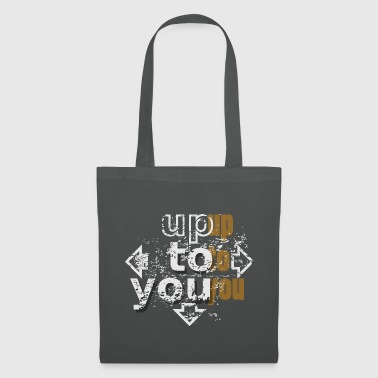 Up to you - Bolsa de tela