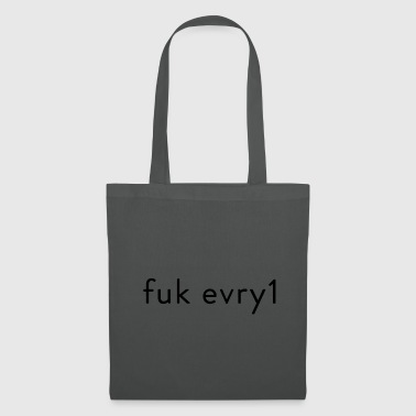 fuk evry1 edgy saying - Tote Bag