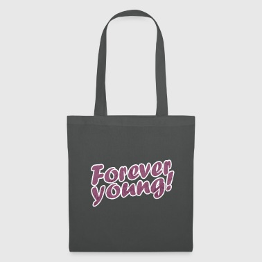 Forever young! - Tote Bag