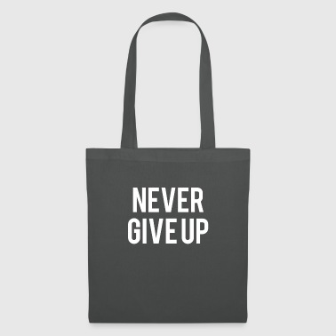 never give up - Stoffbeutel