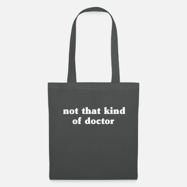 Doctors doctor no doctor - Tote Bag