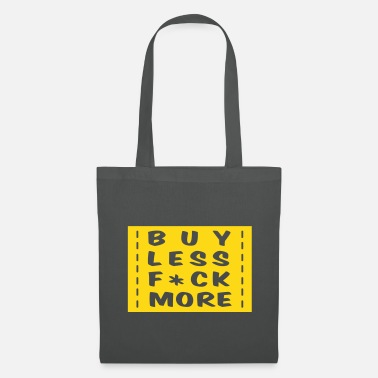 Humour buy less fuck more 1 - Tote Bag