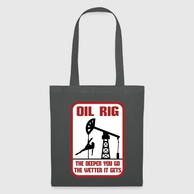 Oil Rig Oil Rig The Deeper You Go The Wetter It Gets Gift - Tote Bag