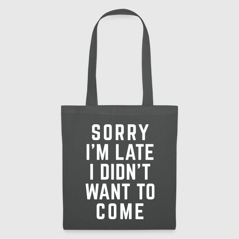 Sorry I'm Late Funny Quote - Tote Bag